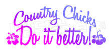 Country Chicks Do it better Decal Sticker