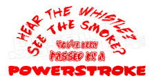 You've been passed by a Powerstroke Decal Sticker