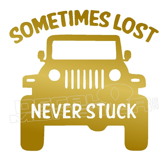 Jeep Never Stuck Sometimes lost funny offroad car decal window sticker vinyl