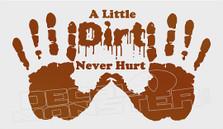 A little dirt never hurt 4x4 Decal Sticker