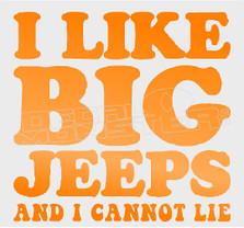 I like big Jeeps and I cannot Lie Decal Sticker