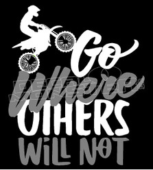 Dirt Bike Go Where others will not Decal Sticker
