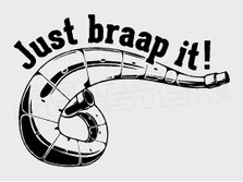 Exhaust Pipe Just Braap It Decal Sticker