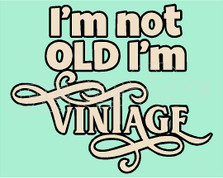 Im not Old im Vintage Decal Sticker