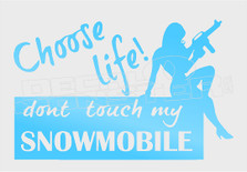 Snowmobile Choose Life Decal Sticker