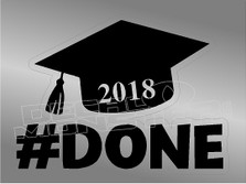 Graduation 2018 Done Decal Sticker