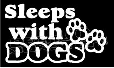 Sleeps With Dogs Decal Sticker