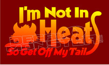 Im Not in Heat Decal Sticker