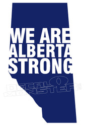 We Are Alberta Strong Decal Sticker