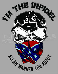 I'm the Confederate Infidel Allah Warned you about Decal Sticker
