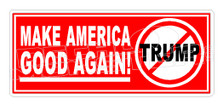 No Trump Make America good again Decal Sticker