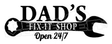 Dad's Fix it Shop Decal Sticker DM