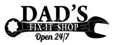 Dad's Fix it Shop Decal Sticker DM