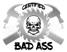 Certified Bad Ass Carpenter Decal Sticker DM