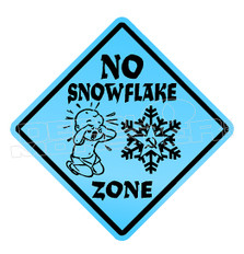 Caution No Snowflake Zone Decal Sticker DM