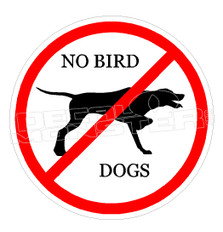 No Bird Dogs Allowed Decal Sticker DM