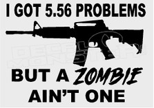 I've got 5.56 gun zombies decal sticker dm