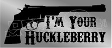 I'm Your Huckleberry Gun Decal Sticker DM
