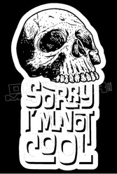 Skull Sorry I'm Not Cool Decal Sticker DM