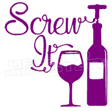 Wine Cork Screw It Decal Sticker DM
