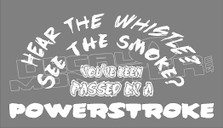 You've Been Passed by a Powerstroke Decal Sticker DM