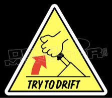 Caution Try to Drift Decal Sticker DM