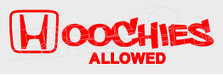 Honda Hoochies Allowed Decal Sticker DM