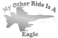 My Other Ride is an Eagle Air Force Jet Decal Sticker DM