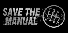 Save the Manual Automotive Decal Sticker DM