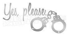 Yes Please Handcuffs Naughty Decal Sticker DM