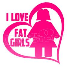I Love Fat Girls Decal Sticker DM