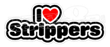 I Heart Strippers 3 Decal Sticker DM