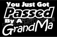 You Just got Passed by a Grandma Decal Sticker DM