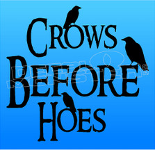 Game of Thrones Crows Before Hoes Rude Decal Sticker DM