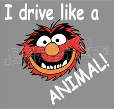 I drive like an Animal Cartoon Decal Sticker DM