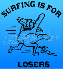 Shaka Hand Surfing is for losers Decal Sticker