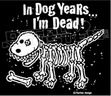 Pets Dog In Dog Years im Dead Decal Sticker