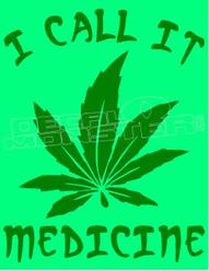 Marijuana Weed I Call it Medicine Decal Sticker