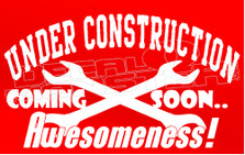 Under Construction Awesomeness Coming Soon Decal Sticker