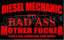 Bad Ass Mother Fucker Diesel Mechanic Decal Sticker