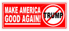 No Trump Make America Good Again 1 Decal Sticker
