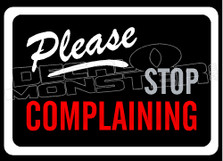 Storefront Sign Please Stop Complaining Decal Sticker
