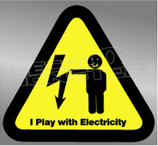 Warning I play with electricity Decal Sticker