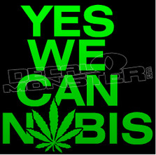Marijuana Weed Yes We Cannabis Text Decal Sticker