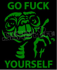 ET Go Fuck Yourself Decal Sticker