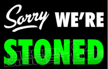 Storefront Sign Marjuana Weed Sorry We're Stoned Decal Sticker