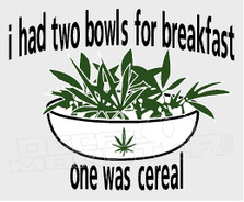 Marijuana Weed Two Bowls for Breakfast Decal Sticker