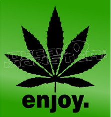 Marijuana Weed Pot leaf Enjoy Decal Sticker