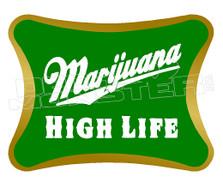 Marijuana Weed Miller High Life Decal Sticker