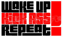 Wake Up Kick Ass Repeat Decal Sticker